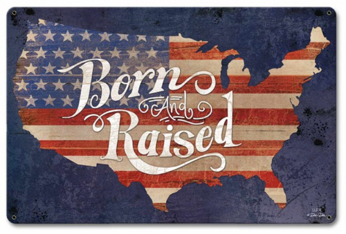 """BORN  AND  RAISED  AMERICA""   METAL  SIGN"