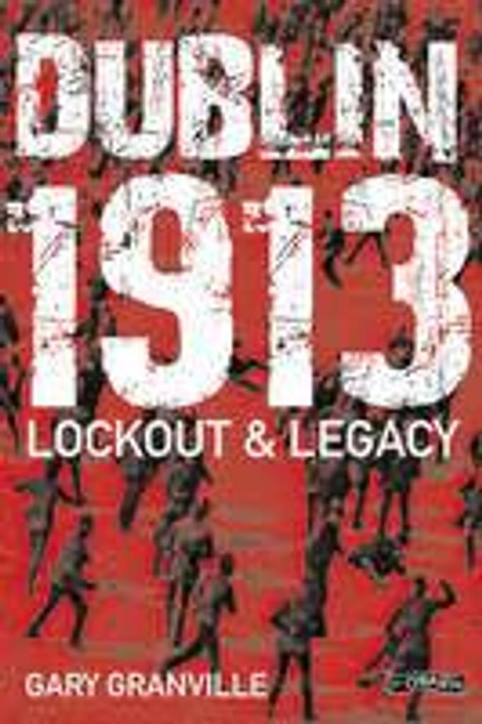 Dublin 1913: Lockout & Legacy
