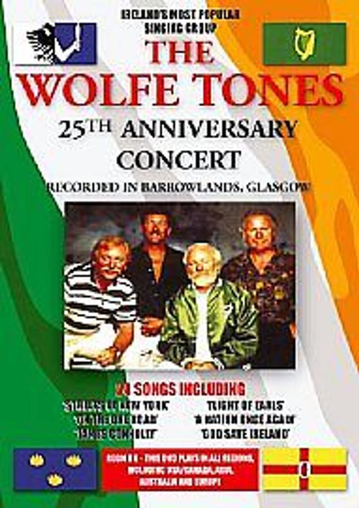 WOLFE TONES 25TH ANNIVERSARY CONCERT - DVD IRISH REBEL GLASGOW BARROWLANDS