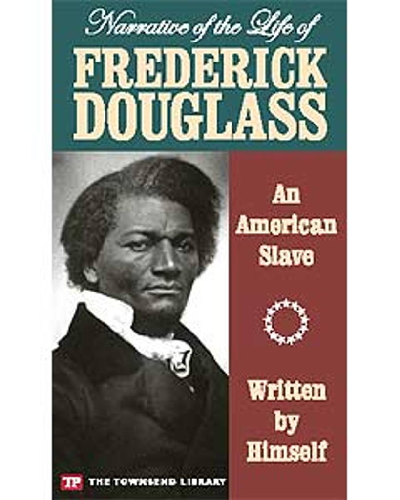 Narrative of the Life of Frederick Douglass, - An American Slave