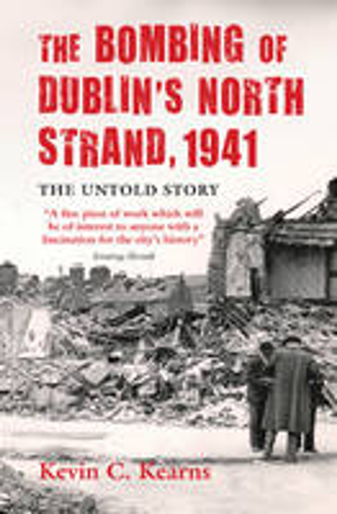 The Bombing Of Dublin's North Strand, 1941