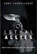 Lethal Allies- British Collusion In Ireland