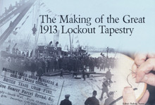 The Making of the Great 1913 Lockout Tapestry