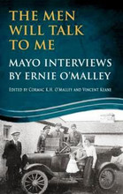The Men Will Talk To Me: Mayo Interviews