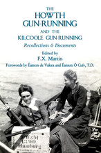 The Howth Gun-Running & the Kilcoole Gun-Running Recollections & Documents 50th Anniversary Commemorative Edition