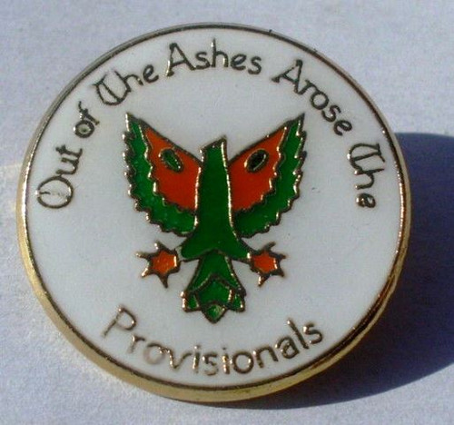 Out of the Ashes arose the Provisionals Badge