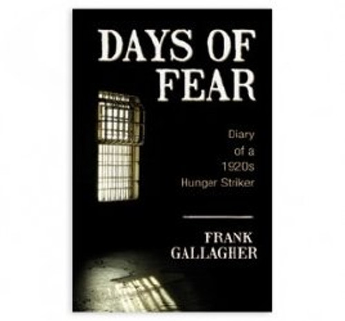 Days Of Fear - Diary of a 1920s Hunger Striker