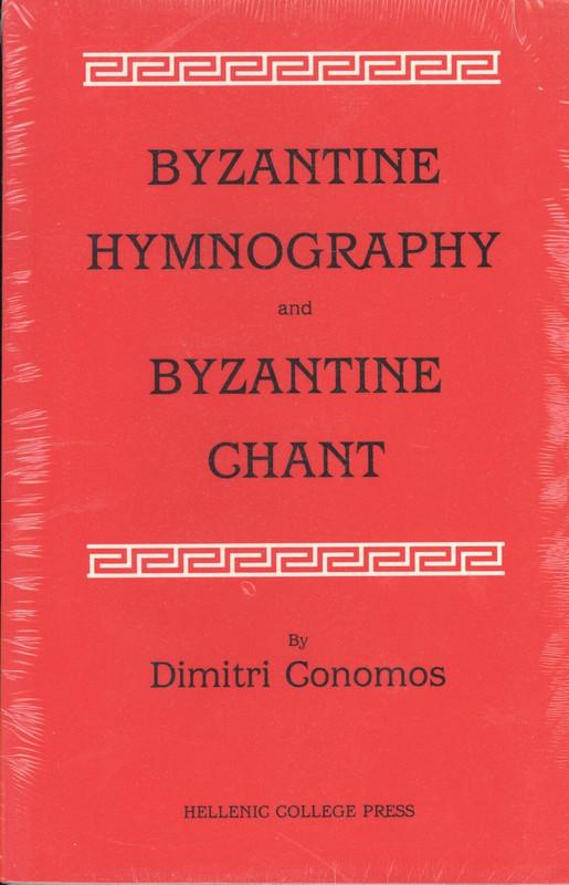 BYZANTINE HYMNOGRAPHY AND BYZANTINE CHANT