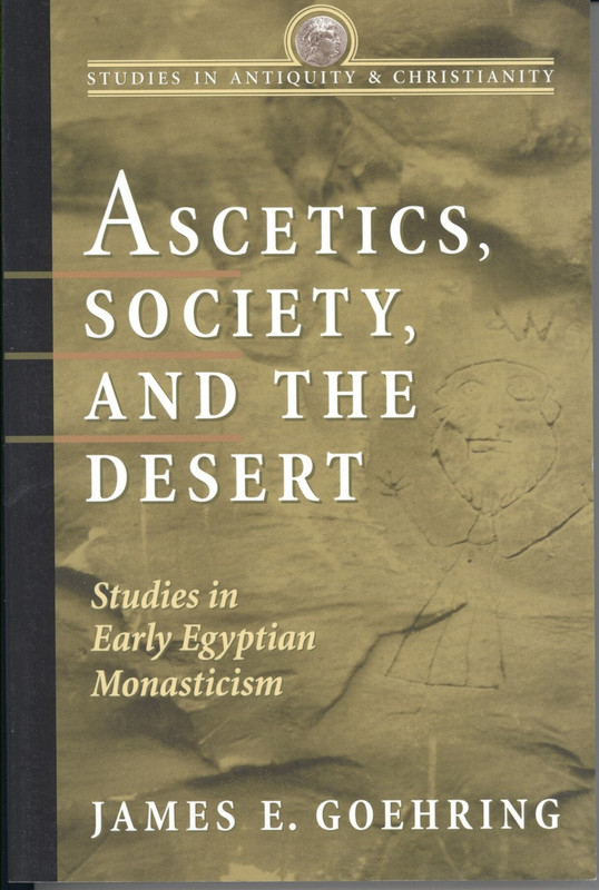 ASCETICS, SOCIETY, AND THE DESERT