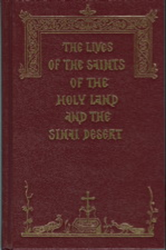 THE LIVES OF THE SAINTS OF THE HOLY LAND AND THE SINAI DESERT, Vol. 3 of a Series