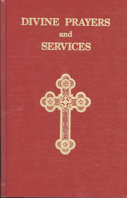 DIVINE PRAYERS AND SERVICES OF THE CATHOLIC ORTHODOX CHURCH OF CHRIST