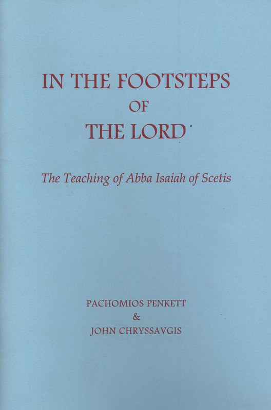 IN THE FOOTSTEPS OF THE LORD: The Teaching of Abba Isaiah of Sketis