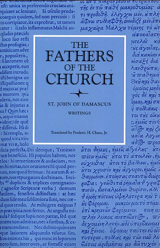 ST. JOHN OF DAMASCUS: WRITINGS (From the Fathers of the Church Series) SOFTCOVER