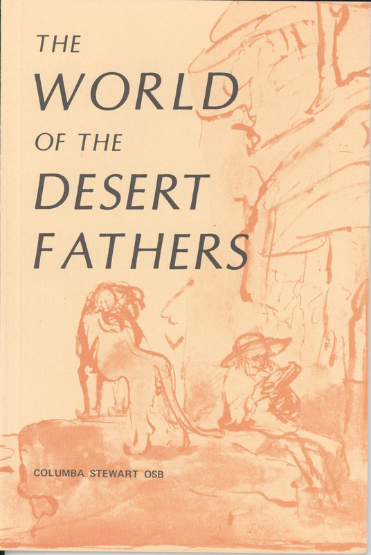 THE WORLD OF THE DESERT FATHERS
