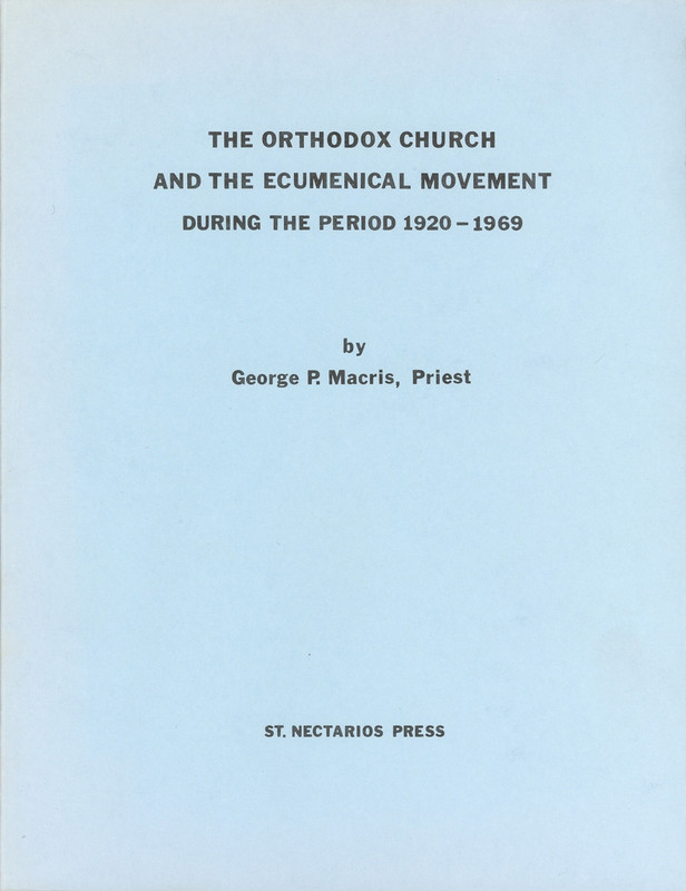 THE ORTHODOX CHURCH AND ECUMENICAL MOVEMENT: 1920-1969