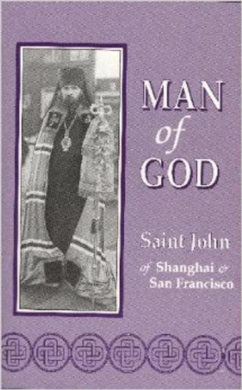 MAN OF GOD: Saint John of Shanghai & San Francisco