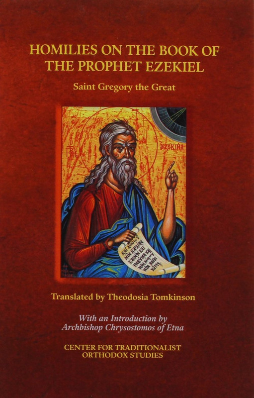 HOMILIES ON THE BOOK OF THE PROPHET EZEKIEL: Saint Gregory the Great