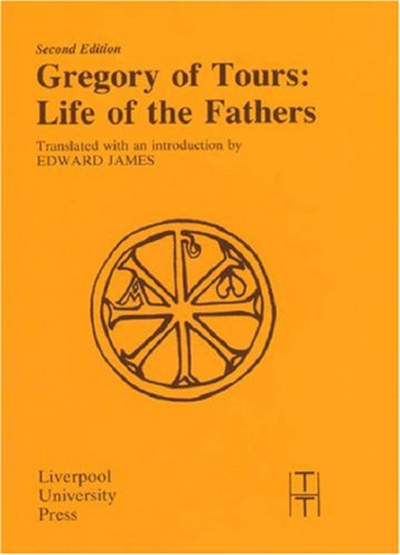 GREGORY OF TOURS: LIFE OF THE FATHERS