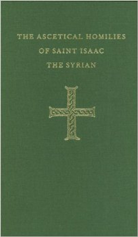 THE ASCETICAL HOMILIES OF SAINT ISSAC THE SYRIAN