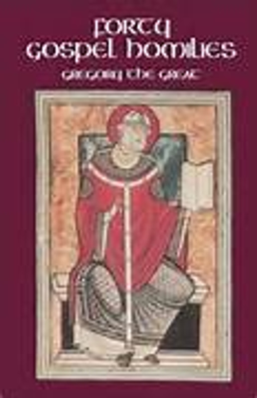 FORTY GOSPEL HOMILIES (Gregory the Great)