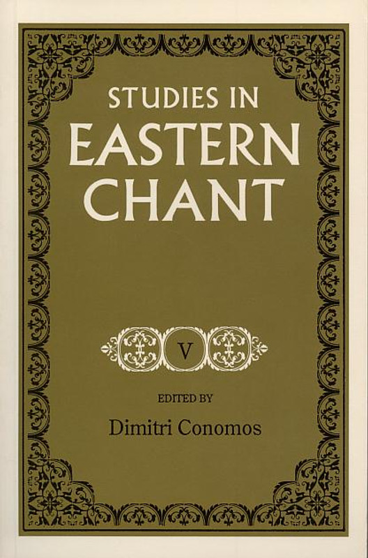 STUDIES IN EASTERN CHANT, VOL. V