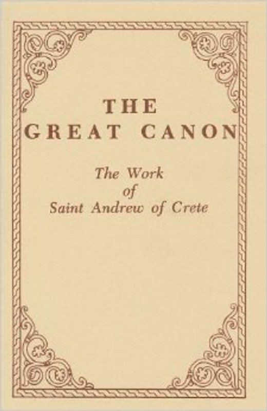 GREAT CANON: The Work of Saint Andrew of Crete