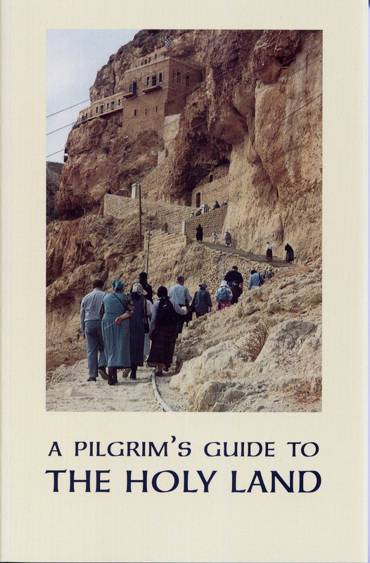 A PILGRIM''S GUIDE TO THE HOLY LAND FOR ORTHODOX CHRISTIANS