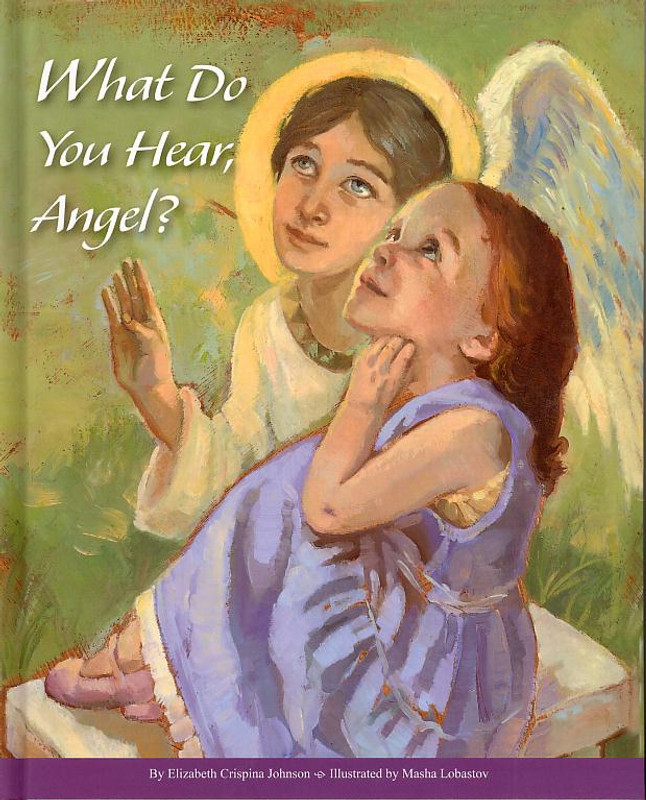 WHAT DO YOU HEAR, ANGEL?