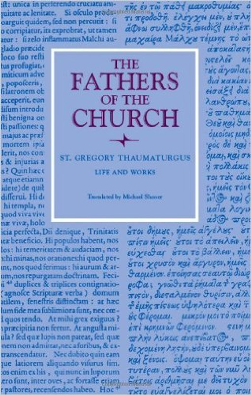 St. Gregory Thaumaturgus Life and Works Vol 98 (from The Fathers of the Church series)