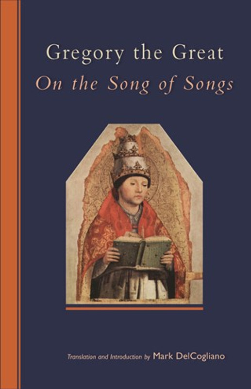 GREGORY THE GREAT ON THE SONG OF SONGS