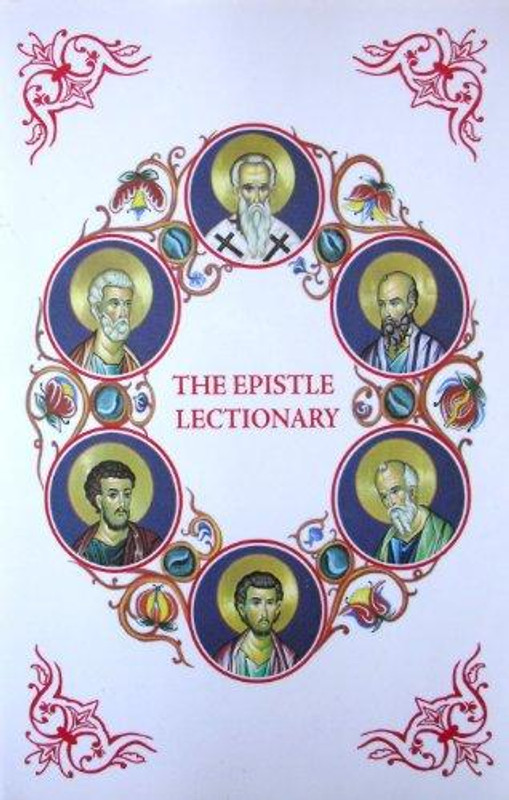 THE EPISTLE LECTIONARY: The Apostolos of the Greek Orthodox Church According to the King James Version