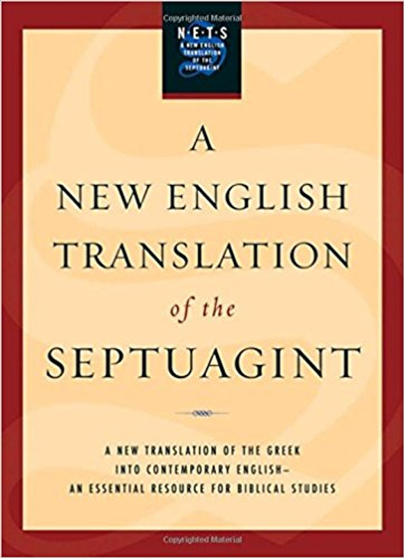 A NEW ENGLISH TRANSLATION OF THE SEPTUAGINT and other Greek Translations Traditionally Included Under that Title