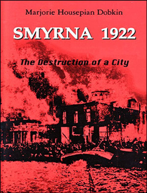 SMYRNA 1922: The Destruction of a City