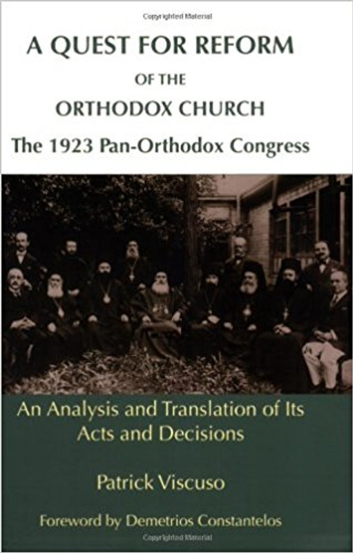 A QUEST FOR REFORM OF THE ORTHODOX CHURCH: The 1923 Pan-Orthodox Congress, An Analysis and Translation of Its' Acts and Decisions,