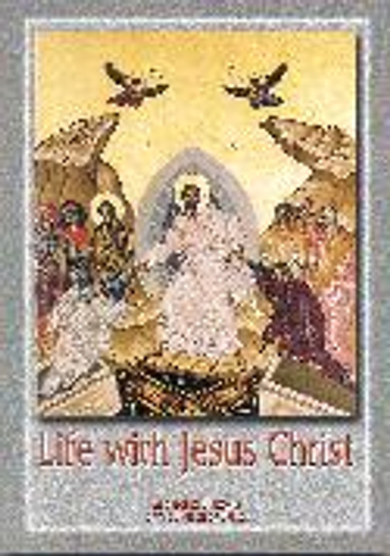LIFE WITH JESUS CHRIST