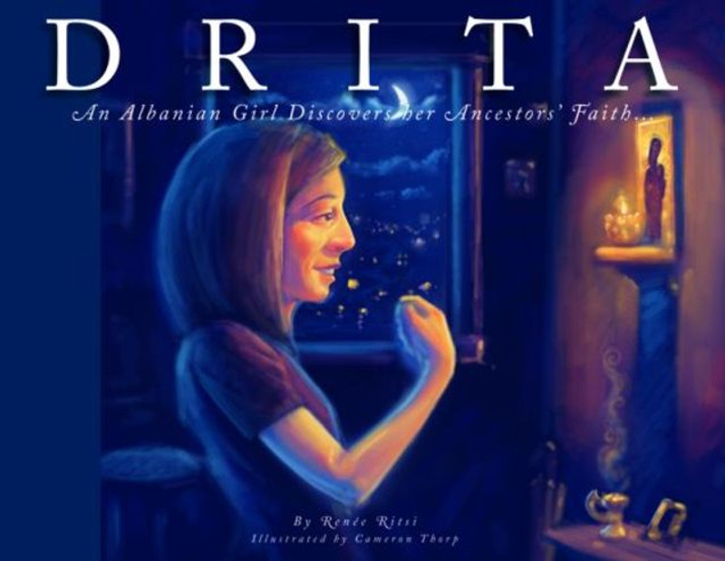 DRITA: An Albanian Girl Discovers her Ancestor's Faith
