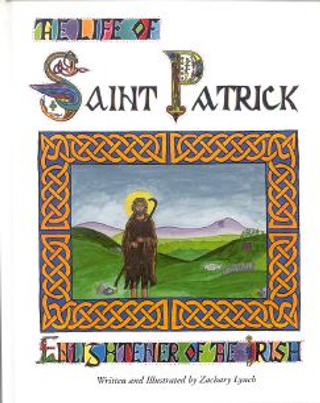 THE LIFE OF SAINT PATRICK: Enlightener of the Irish
