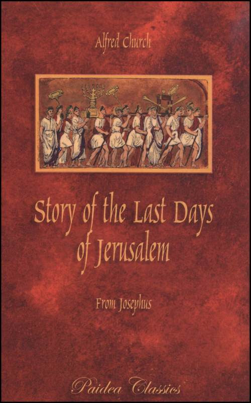 STORY OF THE LAST DAYS OF JERUSALEM