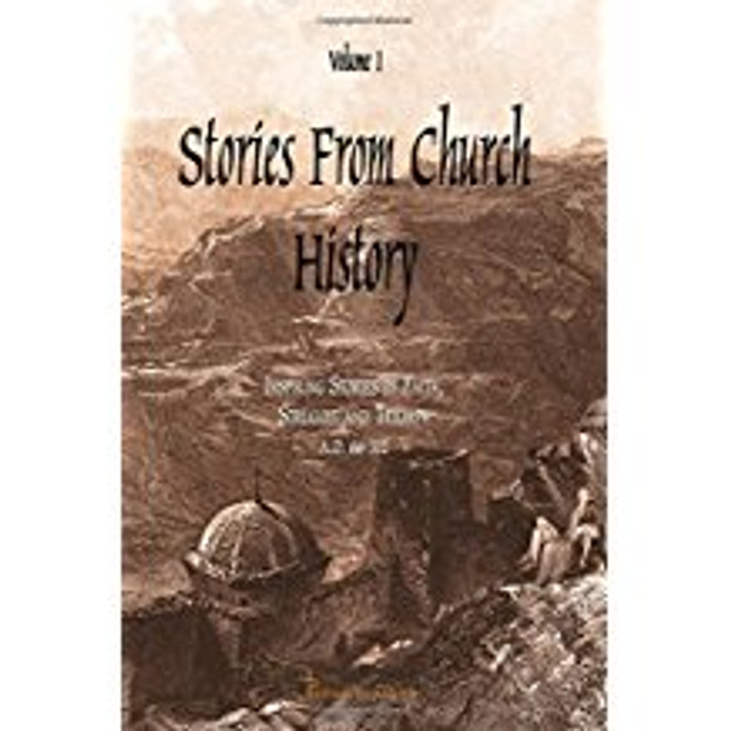 STORIES OF CHURCH HISTORY