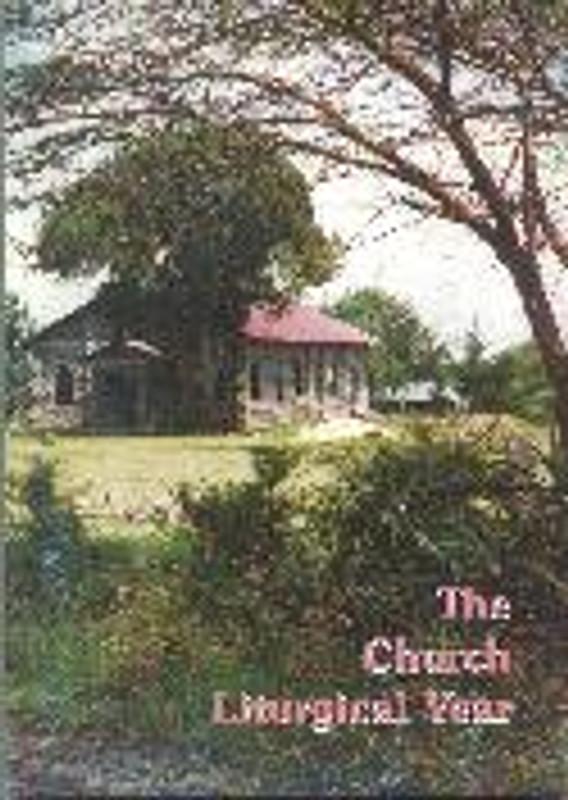 THE CHURCH LITURGICAL YEAR (A Teacher's Manual)