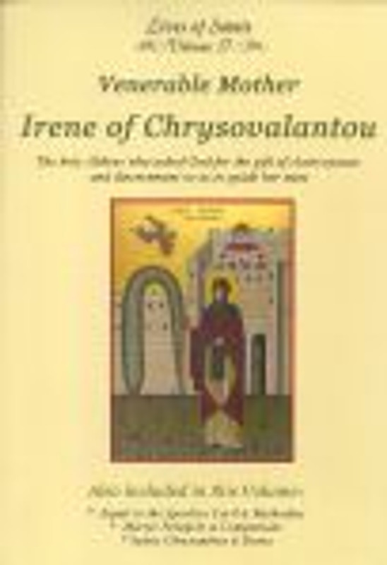 VENERABLE MOTHER IRENE OF CHRYSOVOLANTO (part of Vol 17) Lives of Saints