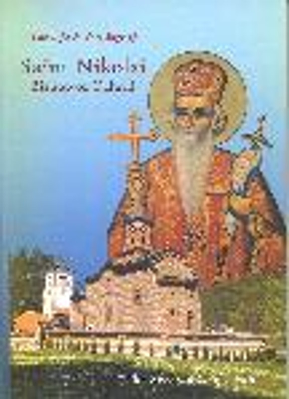 THE LIFE AND WRITINGS OF SAINT NIKOLAI, BISHOP OF OCHRID