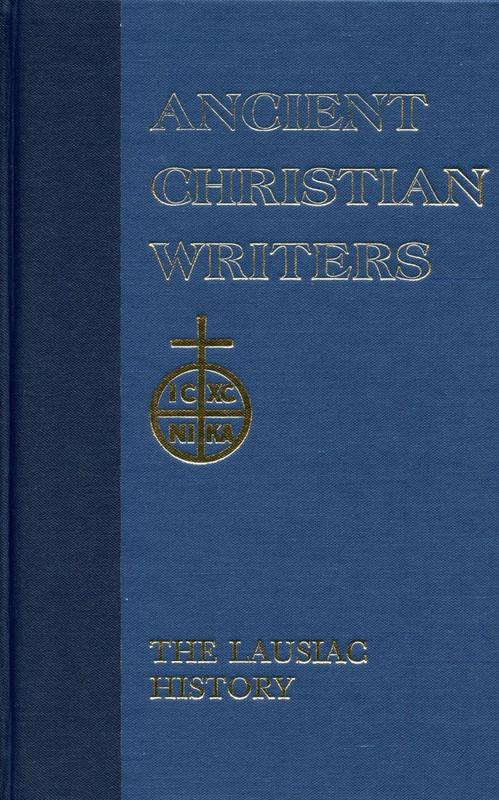 PALLADIUS: THE LAUSAIC HISTORY (Ancient Christian Writers Series)