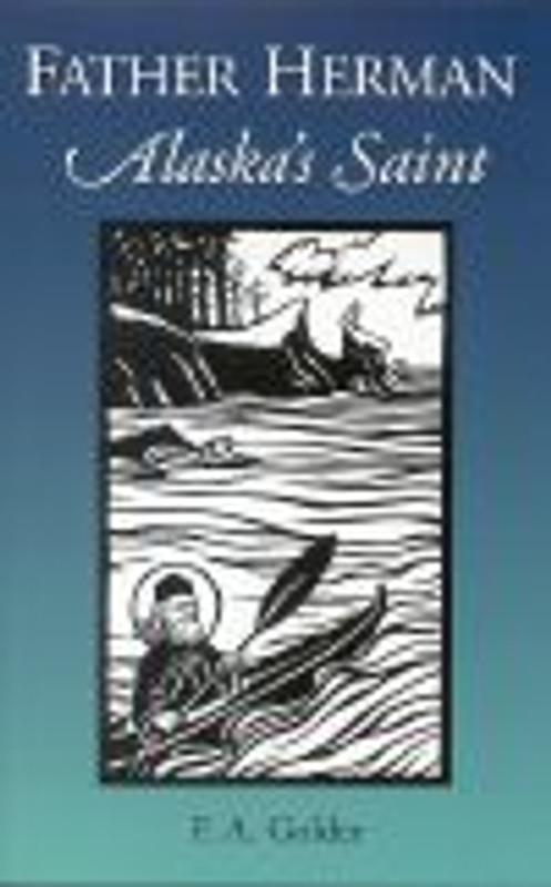 FATHER HERMAN, ALASKA'S SAINT