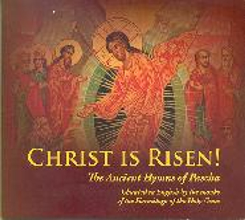 CHRIST IS RISEN!   The Ancient Hymns of Pascha