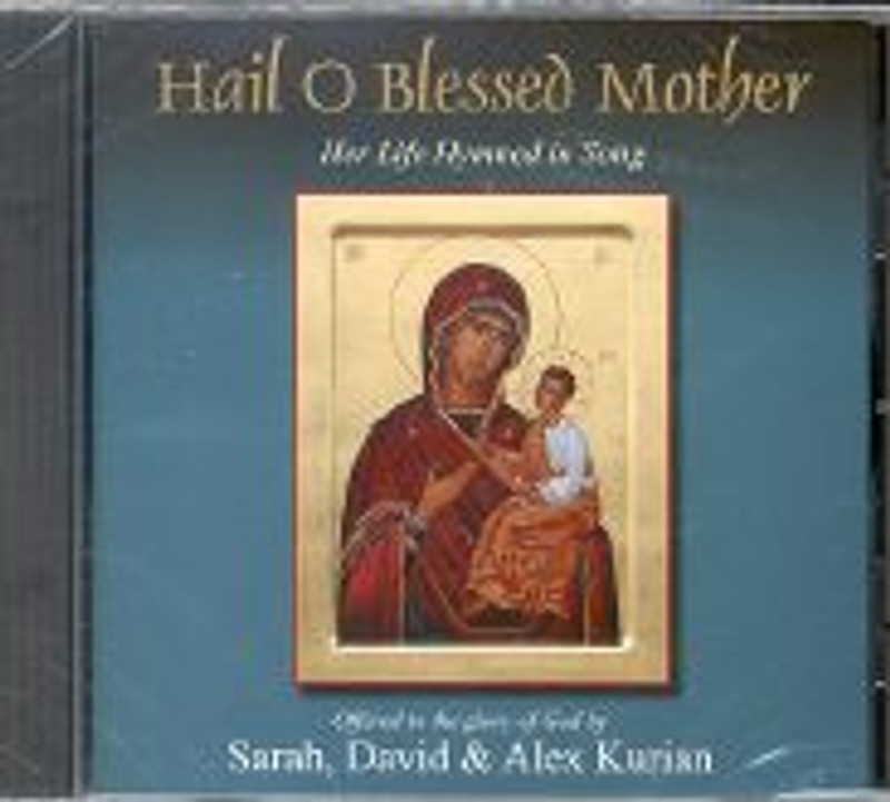 HAIL, O BLESSED MOTHER: Her Life Hymned in Song