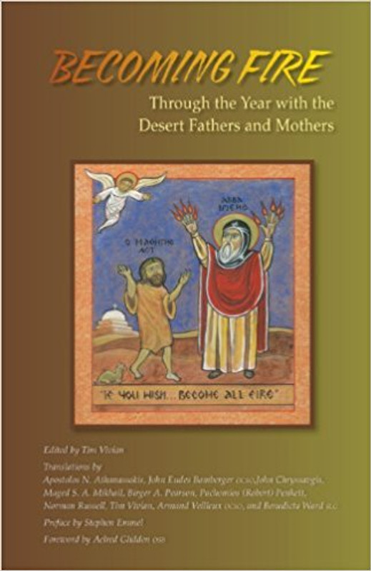 BECOMING FIRE: Through the Year with the Desert Fathers and Mothers