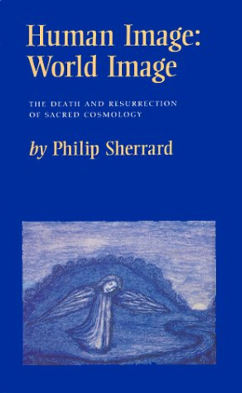 HUMAN IMAGE: WORLD IMAGE: The Death and Resurrection of Sacred Cosmology