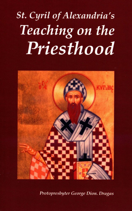 TEACHING ON THE PRIESTHOOD (ST. CYRIL OF ALEXANDRIA'S)
