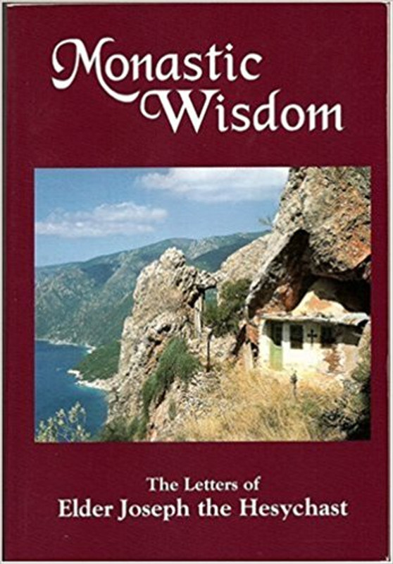 MONASTIC WISDOM : The Letters of Elder Joseph the Hesychast (hardcover)